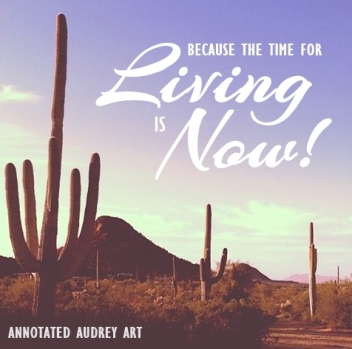 annotated audrey the time for living